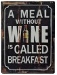 Meal Without Wine Plaque